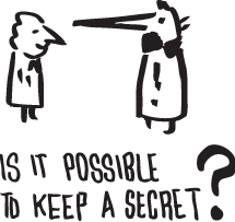 Is it possible to keep a secret?